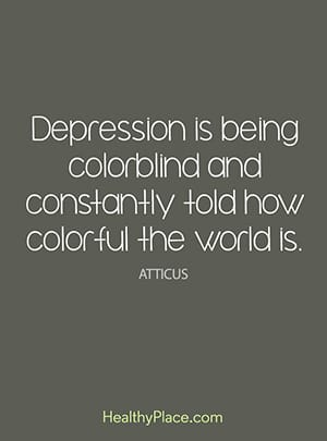 Depression is being colorblind and constantly told how colorful the world is.