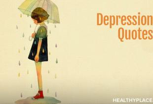These quotes on depression and depression sayings deal with different aspects of the illness. The depression quotes are set on beautiful, shareable images.